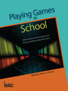 Playing Games in School (eBook): Video Games and Simulations for Primary and Secondary Education