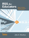 RSS for Educators (eBook): Blogs, Newsfeeds, Podcasts, and Wikis in the Classroom