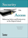 Security vs. Access (eBook): Balancing Safety and Productivity in the Digital School