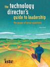 The Technology Director's Guide to Leadership (eBook): The Power of Great Questions