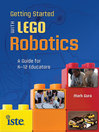 Getting Started with LEGO Robotics (eBook): A Guide for K-12 Educators
