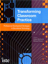 Transforming Classroom Practice (eBook): Professional Development Strategies in Educational Technology