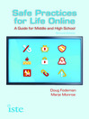 Safe Practices for Life Online (eBook): A Guide for Middle and High School