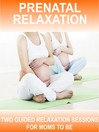Prenatal Relaxations (MP3): 2 X 20 minute guided relaxations suitable for pregnancy and the first stage of labour.