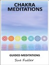 Chakra Meditations (MP3): Two Easy To Follow Guided Meditations