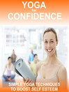Yoga for Confidence (MP3): Simple yoga techniques to increase confidence and self belief.
