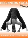 Beginners Yoga Vol 2 (MP3): An audio yoga class suitable for beginners.