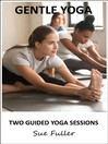 Gentle Yoga (MP3): Two Easy To Follow Yoga Classes