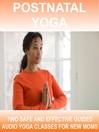 Postnatal Yoga (MP3): 2 X 30 minute post natal yoga practices