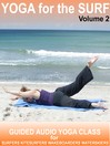 Yoga for the Surf Vol 2 (MP3): An easy to follow audio yoga class to enhance performance