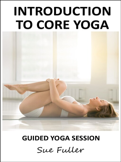 Introduction to Core Yoga (MP3): Simple yoga techniques to strengthen the core muscles