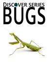 Bugs (eBook): Ants, Butterflies, Crickets and More
