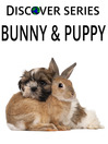Bunny & Puppy (eBook): Cute Bunnies and Puppies