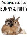 Bunny & Puppy (eBook): Cute Bunnies and Puppies