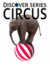 Circus (eBook): Clowns, Acrobats, Animals and More