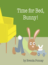 Time for Bed, Bunny! (eBook)