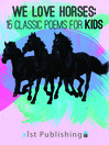 We Love Horses (eBook): Classic Poems for Children of All Ages