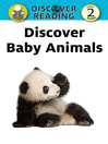 Discover Baby Animals (eBook): Discover Reading Level 2