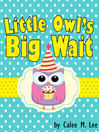 Little Owl's Big Wait (eBook)