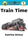 Train Time (eBook): Discover Reading Level 2