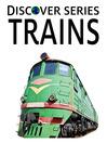 Trains (eBook): Trains, Railroad Equipment and More