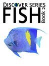 Fish 2 (eBook): Guppies, Koi, Angelfish and more