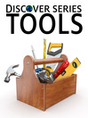Tools (eBook): Hammers, Drills, Screwdrivers and More
