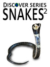 Snakes 2 (eBook): Vipers, Rattlesnakes, Non-poisonous Snakes and More