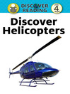 Discover Helicopters (eBook): Discover Reading Level 4