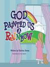 God Painted Us a Rainbow (eBook)