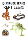 Reptiles Big Book (eBook): Snakes, Lizards, Turtles and More
