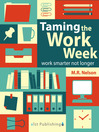 Taming the Work Week (eBook): Work Smarter Not Longer