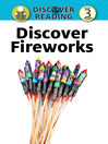 Discover Fireworks (eBook): Discover Reading Level 3
