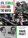 JFK, Oswald, Cuba and the Mafia (eBook): A Chronological History