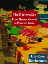 The Riviera Set (eBook): From Queen Victoria to Princess Grace