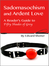 Sadomasochism and Ardent Love (eBook): A Reader's Guide to Fifty Shades of Grey