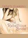 The Rebellious Bride (eBook)