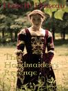 The Handmaiden's Revenge (eBook)