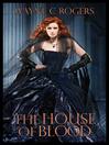 The House of Blood (eBook): A Femdom Novel