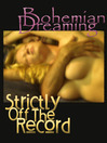 Bohemian Dreaming & Strictly Off the Record (eBook)