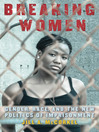 Breaking Women (eBook): Gender, Race, and the New Politics of Imprisonment