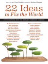 22 Ideas to Fix the World (eBook): Conversations with the World's Foremost Thinkers