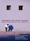 Economics and Youth Violence (eBook): Crime, Disadvantage, and Community