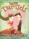 Daring Damsels (eBook): And Other Princess Stories