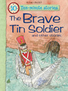 The Brave Tin Soldier (eBook): Ten Minute Stories