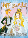 Happily Ever After (eBook): And Other Princess Stories