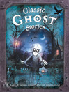 Classic Ghost Stories (eBook)
