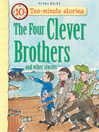 The Four Clever Brothers (eBook): Ten Minute Stories