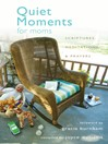 Quiet Moments for Moms (eBook): Scriptures, Meditations, and Prayers