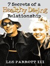 7 Secrets of a Healthy Dating Relationship (eBook)